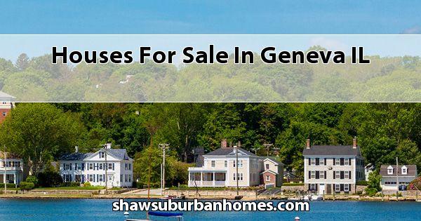 Houses For Sale In Geneva Il